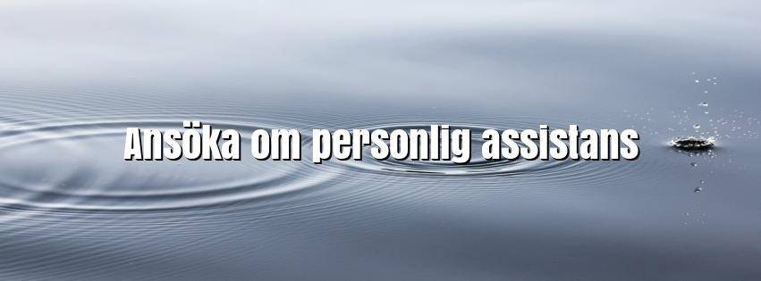 Ansöka om personlig assistans