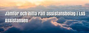 Jämför och hitta rätt assistansbolag | LSS Assistansen